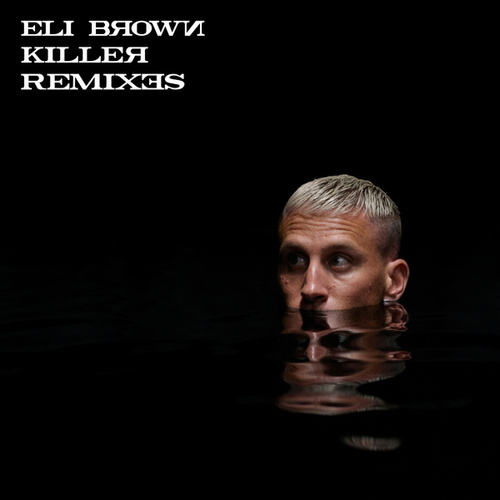 Killer (Remixes) by Eli Brown