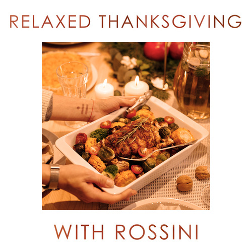 Relaxed Thanksgiving with Rossini von Gioacchino Rossini (2)