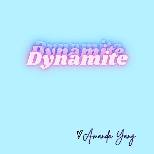 Dynamite by Amanda Yang