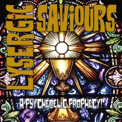 Lysergic Saviours (Psychedelic Prophecy!) by Various Artists