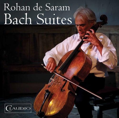 J.S. Bach: Cello Suites Nos. 1-6 by Rohan De Saram