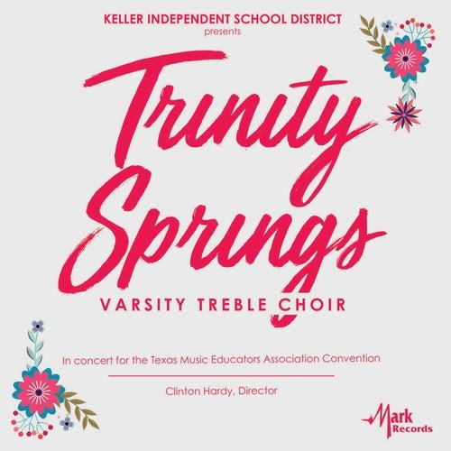 2019 Texas Music Educators Association (TMEA): Trinity Springs Varsity Treble Choir [Live] by Trinity Springs Varsity Treble Choir
