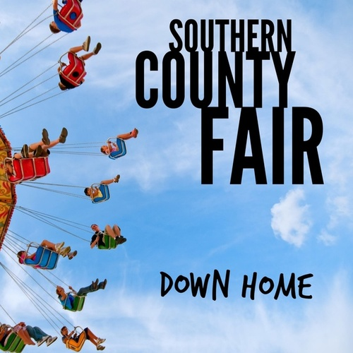 Down Home by Southern County Fair