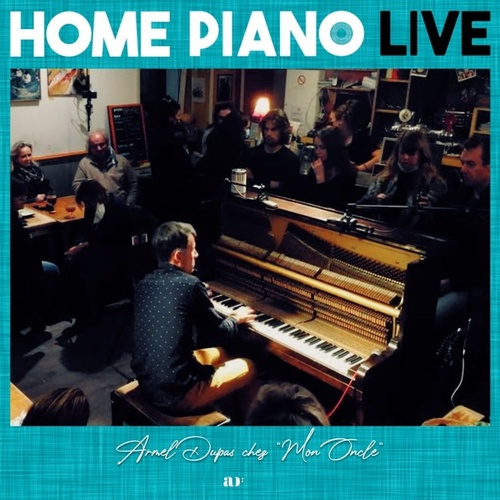 Home Piano live chez 'Mon oncle' by Armel Dupas