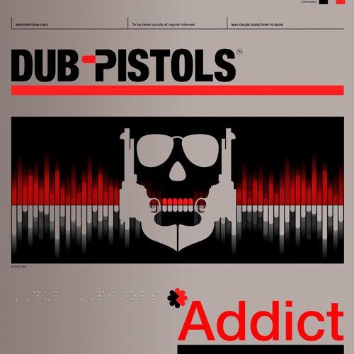 Addict - the Remixes (Vol 1) (Remix) by Dub Pistols