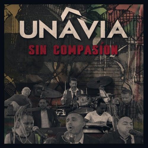 Sin Compasion (En Vivo) [feat. Damian Abad & Angel Campos] by Una Via