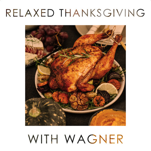 Relaxed Thanksgiving with Wagner by Richard Wagner