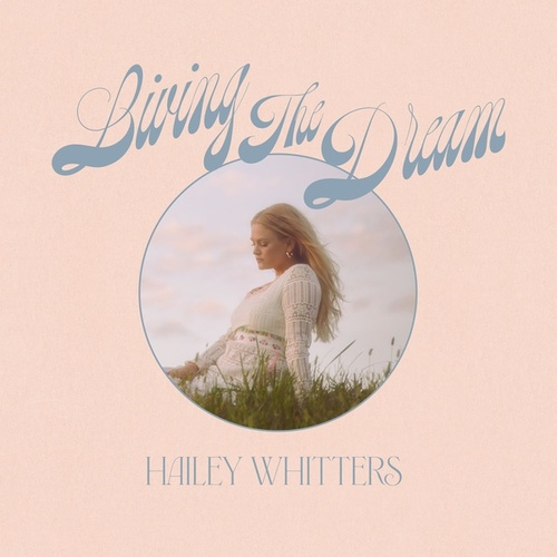 The Dream: Living The Dream (Deluxe) by Hailey Whitters