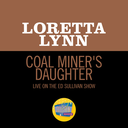 Coal Miner's Daughter (Live On The Ed Sullivan Show, May 30, 1971) by Loretta Lynn