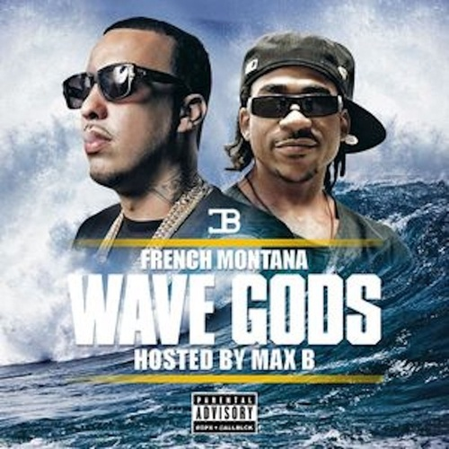 Wave Gods by French Montana
