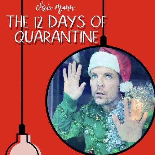 The 12 Days of Quarantine by Chris Mann