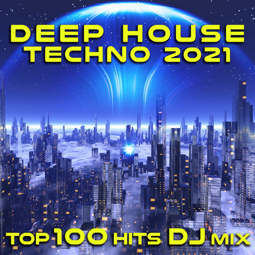 Deep House Techno 2021 Top 100 Hits DJ Mix by Dr. Spook