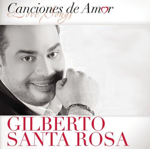 Canciones De Amor de Gilberto Santa Rosa