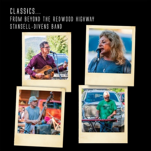Classics . . . from Beyond the Redwood Highway by Stansell - Divens Band