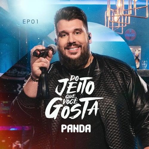 Do Jeito Que Você Gosta - EP 01 (Ao Vivo) de Panda