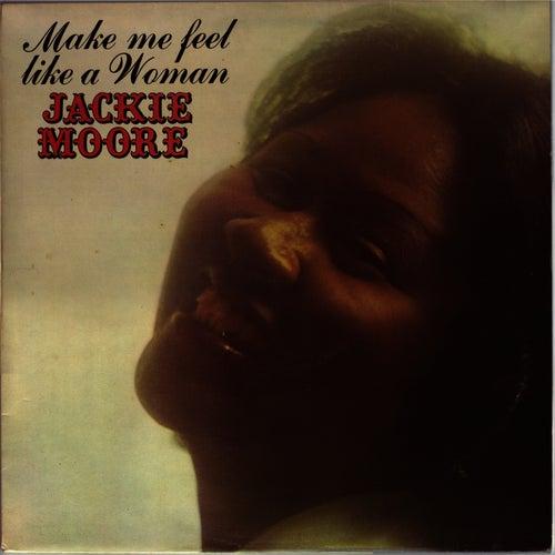 Make Me Feel Like A Woman by Jackie Moore