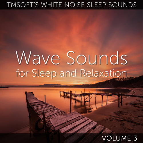 Wave Sounds for Sleep and Relaxation Volume 3 by Tmsoft's White Noise Sleep Sounds