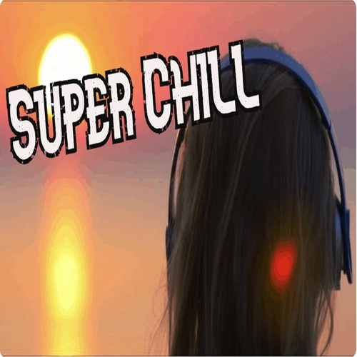 Super Chill by Chill Relax