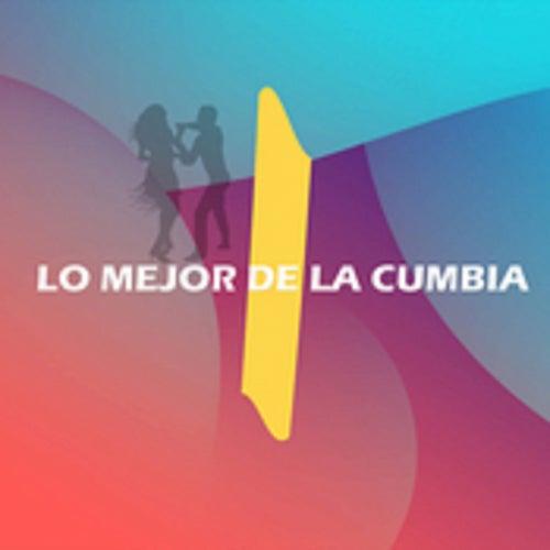 Lo Mejor de la Cumbia by Aniceto Molina, Armando Hernandez, El Combo De Las Estrellas, Grupo Pesadilla, La Sonora Dinamita, Los 50 De Joselito