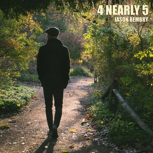 4 Nearly 5 by Jason Bembry