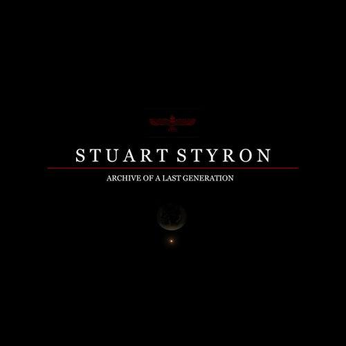 Archive of a Last Generation von Stuart Styron