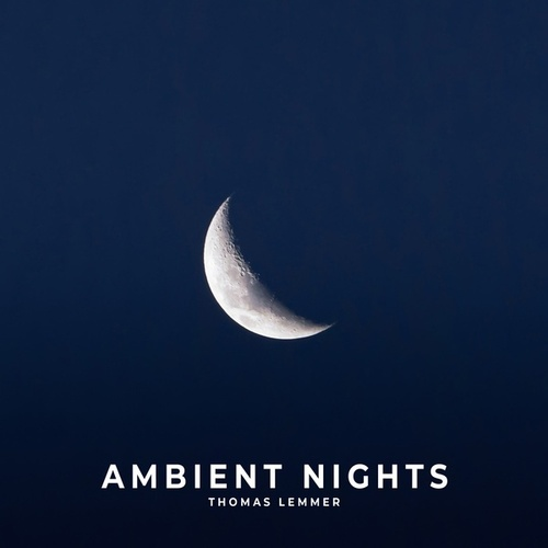Ambient Nights by Thomas Lemmer