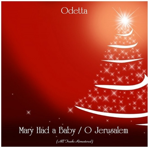 Mary Had a Baby / O Jerusalem (All Tracks Remastered) de Odetta