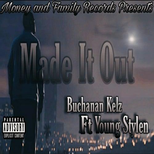 Made It Out by Buchanan Kelz