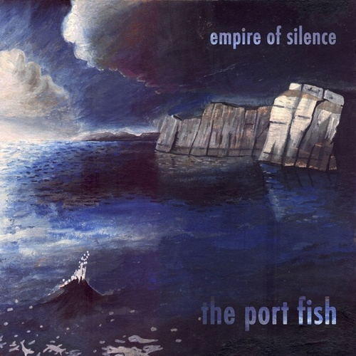 Empire of Silence by The Port Fish