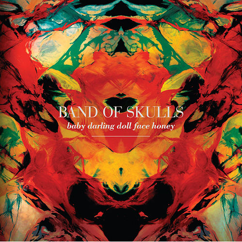 Baby Darling Doll Face Honey by Band of Skulls