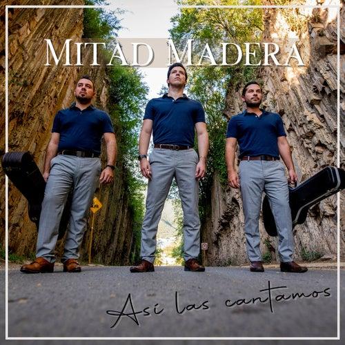 Así Las Cantamos by Mitad Madera