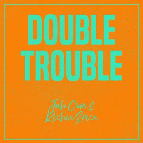 Double Trouble: Jah Cure & Richie Spice von Jah Cure