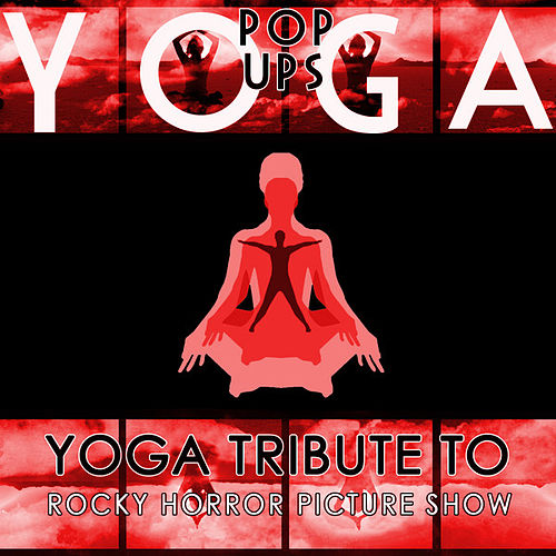 Yoga To Rocky Horror Picture Show von Yoga Pop Ups