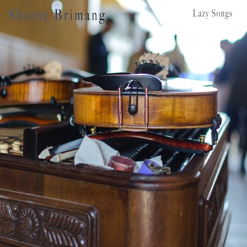 Lazy Songs di Shaine Brimang
