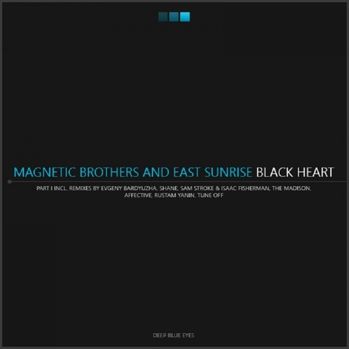 Black Heart (Remixes, Part I) fra Magnetic Brothers