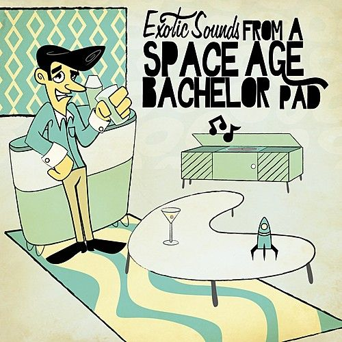 Exotic Sounds From A Space Age Bachelor Pad de Various Artists