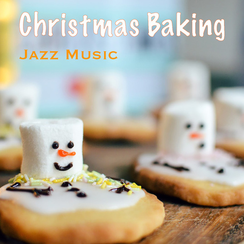 Christmas Baking Jazz Music by Various Artists