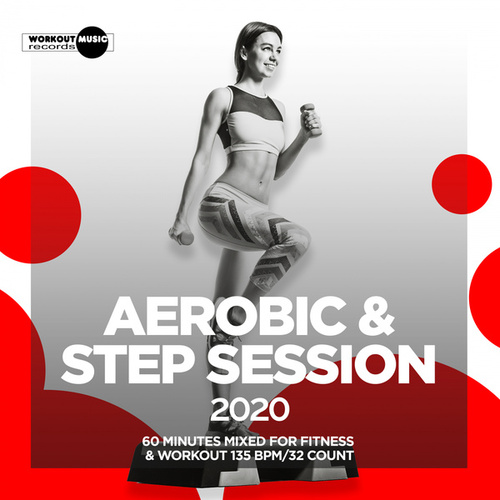 Aerobic & Step Session 2020: 60 Minutes Mixed for Fitness & Workout 135 bpm/32 Count fra Super Fitness