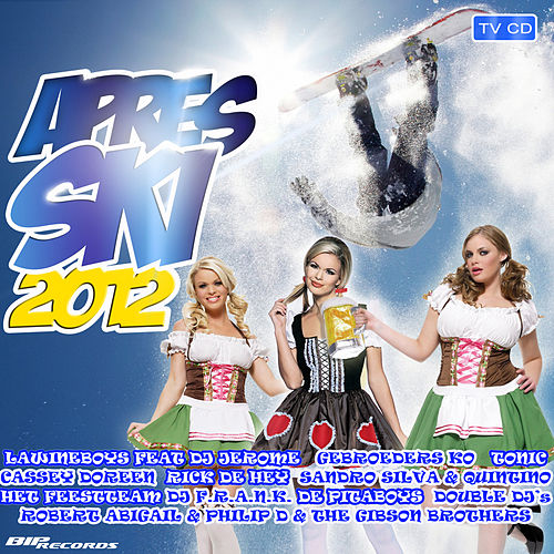 Apres Ski 2012 von Various Artists