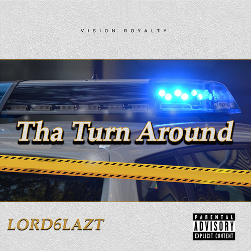 Tha Turn Around by Lord6lazt
