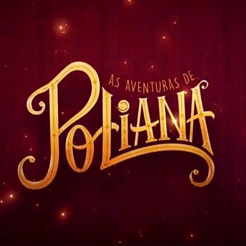 As Aventuras de Poliana by As Aventuras De Poliana