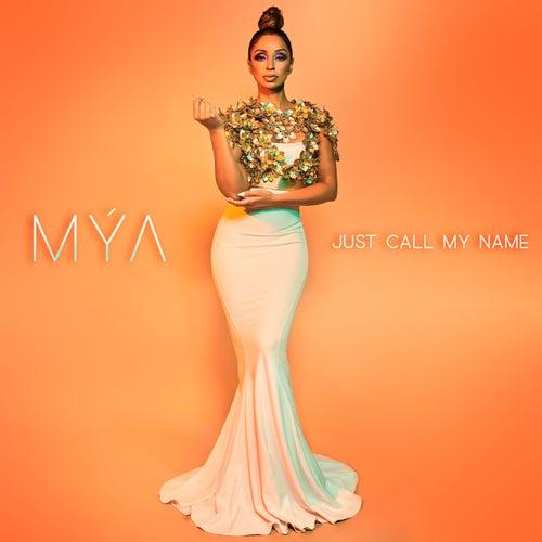 Just Call My Name by Mya
