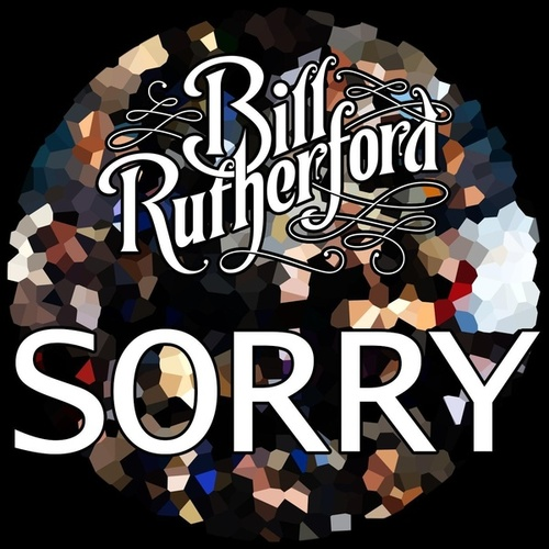 Sorry by Bill Rutherford