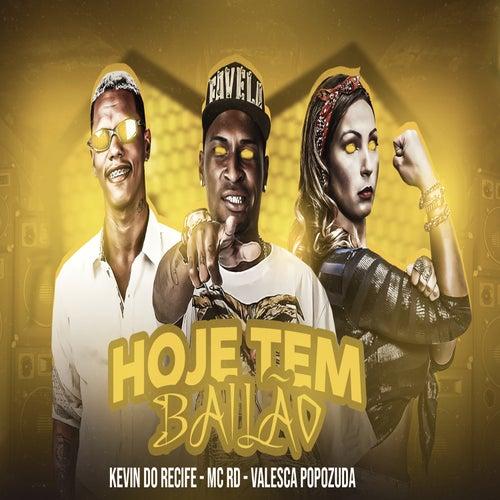 Hoje Tem Bailão (feat. Mc Rd & Valesca Popozuda) (Remix) von Kevin do recife