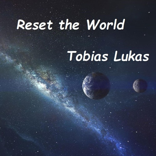 Reset the world by Tobias Lukas