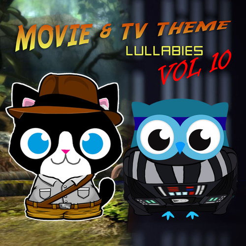 Movie & TV Theme Lullabies, Vol. 10 by The Cat and Owl