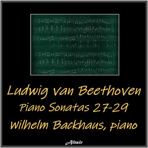 Beethoven: Piano Sonatas 27-29 by Wilhelm Backhaus