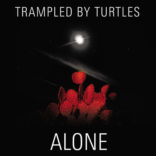 Alone de Trampled by Turtles