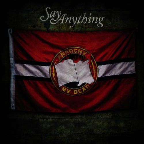 Anarchy, My Dear von Say Anything