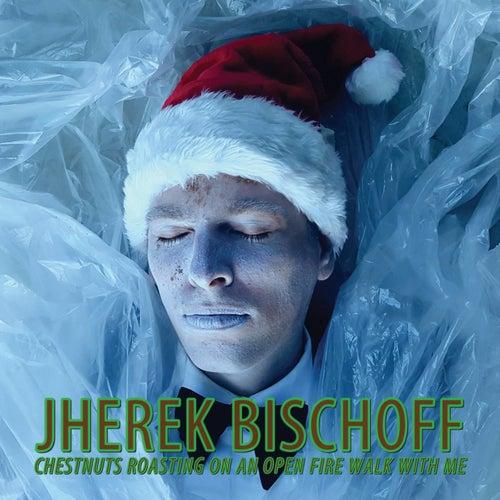 Chestnuts Roasting On An Open Fire Walk With Me (Deluxe Version Remastered 2020) de Jherek Bischoff